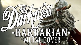 Barbarian [The Darkness] - Metal Cover