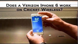 Verizon Iphone 6s, 6, 6 plus on Cricket Wireless Cellular.  Does it work???