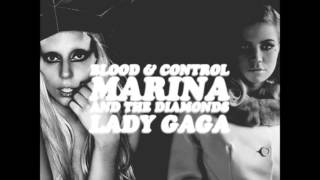 Blood and Control - Marina & The Diamonds w/ Lady Gaga Mashup