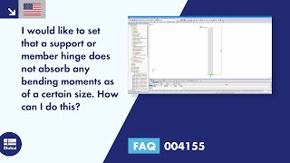 FAQ 004155 | I would like to set that a support or member hinge does not absorb any bending moments as of a certain size. How can I do this?