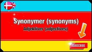 A Taste of Danish Word Choice - Synonyms and Adjectives