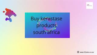 Kerastase Products  in South Africa