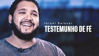 Israel Salazar   Testemunho De Fé