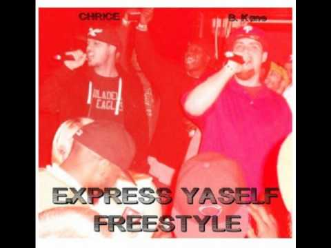 "B. Kane ""Express Yourself Freestyle"" feat Chrice"