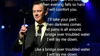 Russell Watson ~Bridge Over Troubled Water ~Lyrics