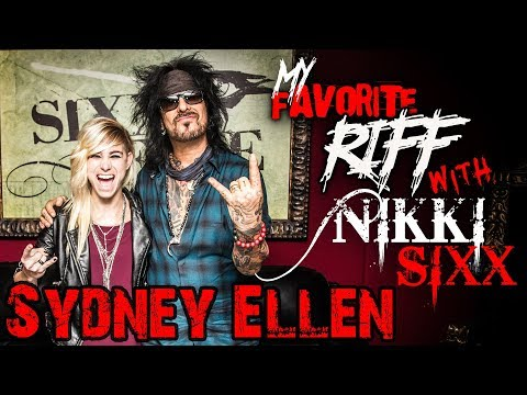 My Favorite Riff with Nikki Sixx: Sydney Ellen