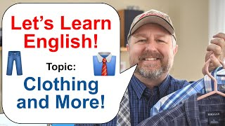 Let's Learn English! Topic: Clothing and More!