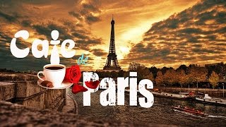 Music For Cafe || Cafe De Paris - Cafe Paris || Café Bar & Restaurant Music #1