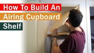 How To Build An Airing Cupboard Shelf