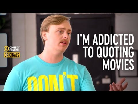 Guy Who Can't Stop Quoting Movies (feat. @Gus Johnson) - Addiction Busters