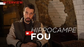 Hippocampe Fou, l'interview