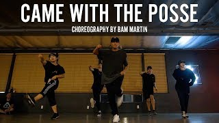 "Ace Hood ""Came With The Posse"" Choreography by Bam Martin"