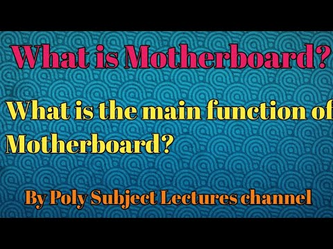 What is Motherboard?What is the function of Motherboard?
