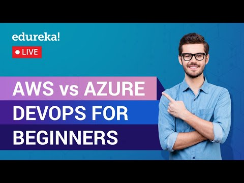 AWS vs Azure DevOps Tutorial For Beginners | Edureka - YouTube