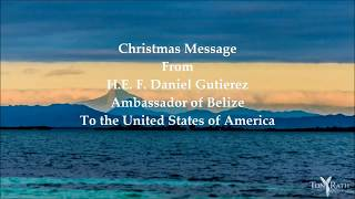 2017 Christmas Message from the Embassy of Belize in Washington D.C.