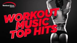 Workout Music Source // Workout Music Top Hits 2015 (132 BPM)