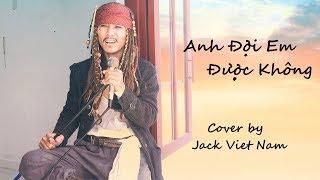 ANH ĐỢI EM ĐƯỢC KHÔNG | MỸ TÂM | JACK VIET NAM (COVER)
