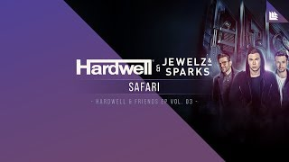 Hardwell x Jewelz & Sparks - Safari