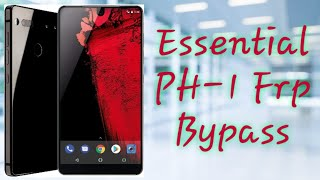 Bypass Android 9 FRP 2019(Essential PH-1)