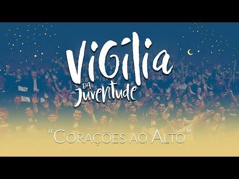 """Vigília da Juventude: """"Corações ao alto"""""""