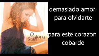 Pastora Soler - Demasiado Amor Letra Lyrics