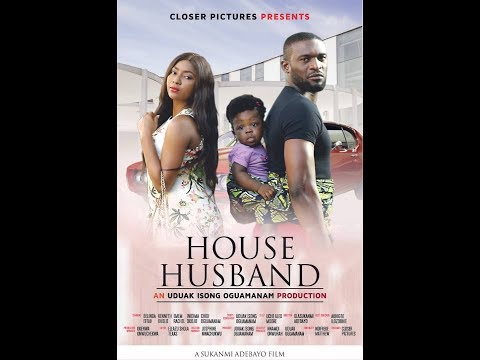 HOUSE HUSBAND - FULL NIGERIAN NOLLYWOOD MOVIE