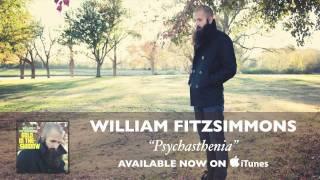 Psychasthenia - William Fitzsimmons