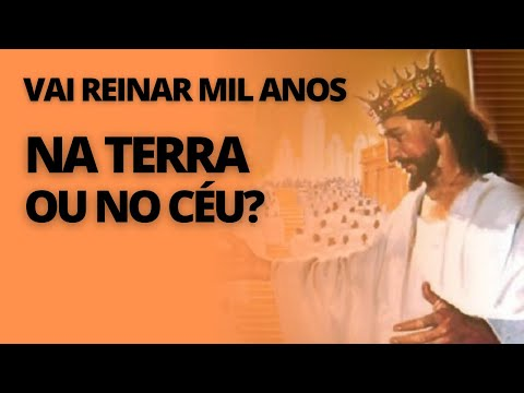 JESUS VAI REINAR MIL ANOS NA TERRA OU NO CÉU?. Jurailton Góis