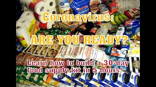 CORONOVIRUS: ARE YOU READY?  (Make A 30-Day Emergency Food Supply Kit In Just Five Hours!)