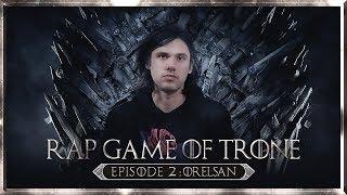 ORELSAN   RAP GAME OF TRÔNE   Episode 2 ( #RGOT ) I Daymolition