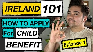 EPISODE 1: HOW TO APPLY FOR CHILD BENEFIT | Ireland 101 Series | Pinoy Nurse in Ireland