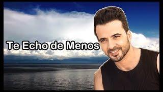 Luis Fonsi - Te Echo de Menos [GRAN ESTRENO 2018] (Vídeo Lyrics)