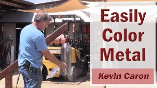 How To Make Your Steel Different Colors - Kevin Caron