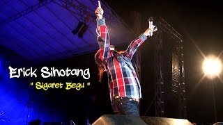 Video Konser Erick Sihotang 'Sigaret Begu' - Live Show