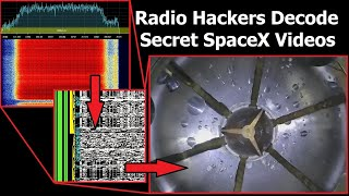 How Amateur Radio Fans Decoded SpaceX's Telemetry & Engineering Video