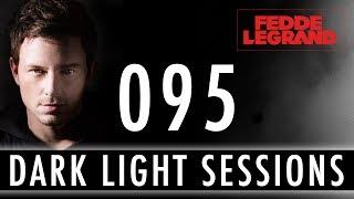 Fedde Le Grand - Dark Light Sessions 095