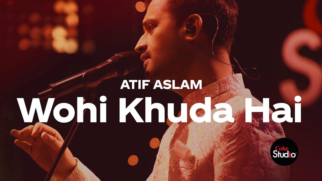 WOHI KHUDA HAI | Atif Aslam | Full Lyrical - Atif Aslam Lyrics, WOHI KHUDA HAI lyrics in hindi, WOHI KHUDA HAI