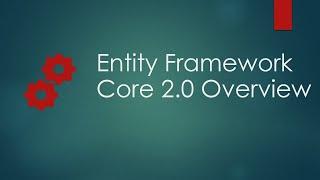 Entity Framework Core 2.0 Introduction