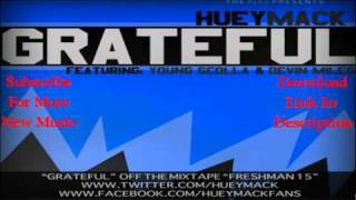 Huey Mack - Grateful Ft. Young Scolla & Devin Miles [Free Download]