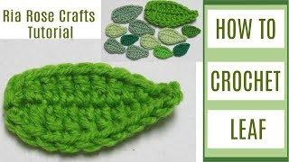 How To Crochet A Leaf For Beginners (tutorial #2) - By Ria Rose Crafts