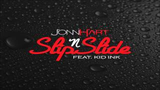 Jonn Hart - Slip N Slide (feat. Kid Ink) *NEW 2013*