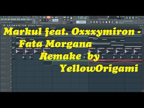 Markul feat  Oxxxymiron - Fata Morgana| [remake in Fl Studio by YellowOrigami]Давай попробуем #4