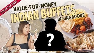Value-For-Money Indian Buffets in Singapore | Eatbook Food Guide | EP 29
