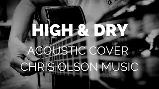 An acoustic cover of High and Dry by Radiohead