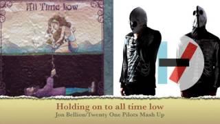 Holding On To All Time Low Jon Bellion/Twenty One Pilots Mash Up