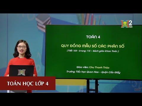 Môn Toán học - Lớp 4|Quy đồng mẫu số các phân số| 19H45 NGÀY 24.03.2020 | HANOITV