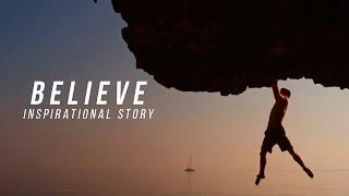 Inspirational Story - BELIEVE (Hugh Herr)