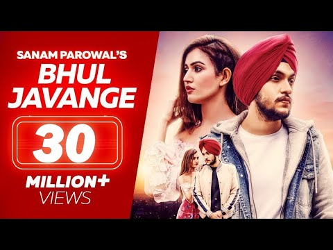 Bhul Javange - Sanam Parowal ( Official Video ) - Latest Punjabi Songs 2019 - Lokdhun