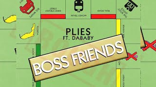 Plies Ft. DaBaby - Boss Friends (Official Audio)