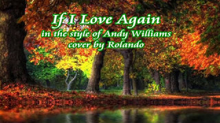 If I Love Again -cover in the style of Andy Williams